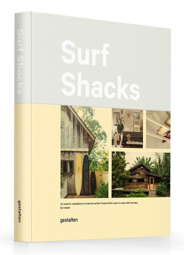 Surf Shacks : An Eclectic Compilation Of Creative Surfers Homes From Coast To Coast and Overseas