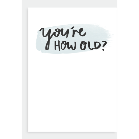 You're How Old Card