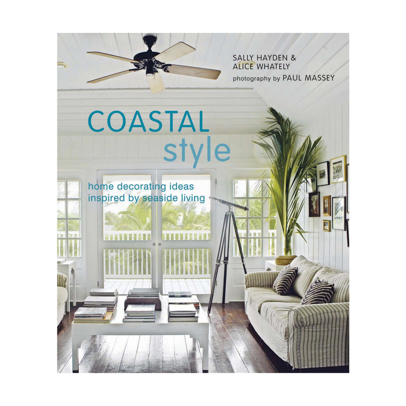 Coastal Style | Sally Hayden and Alice Whately