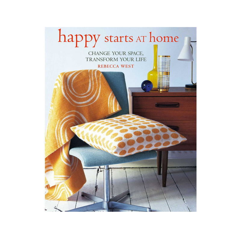 Happy Starts at Home | Rebecca West