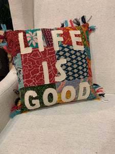 """Life Is Good"" Pillow"