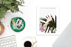 TO THE PLANT WHISPERER greeting card lifestyle