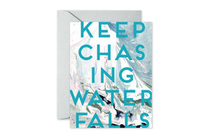 KEEP CHASING WATERFALLS Aqua Marble Card