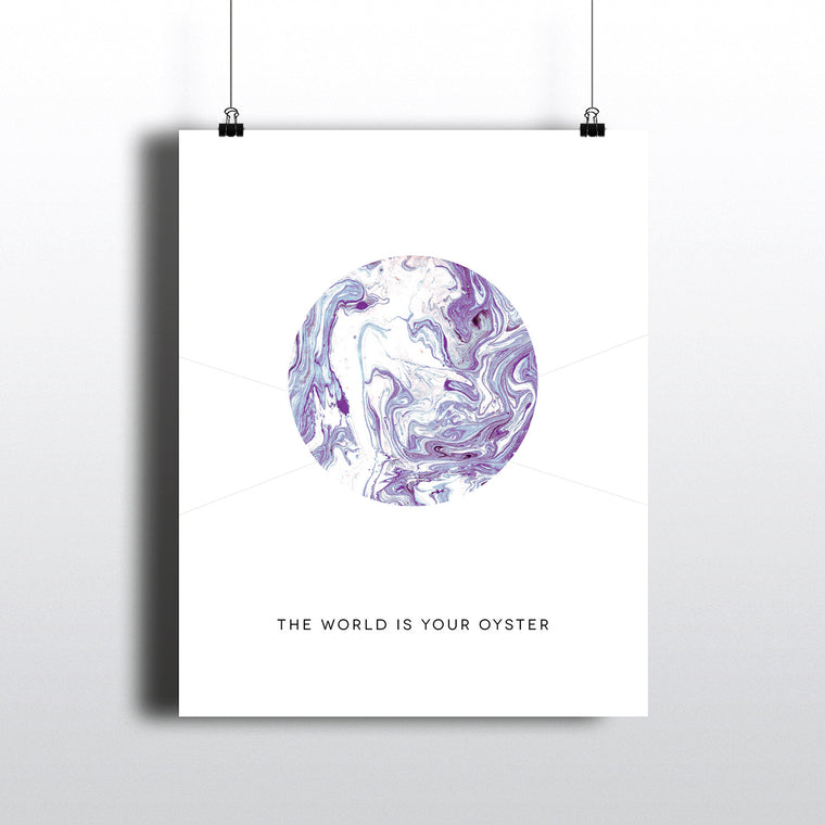 THE WORLD IS YOUR OYSTER Inspirational Marble ART PRINT BY PIXELIMPRESS