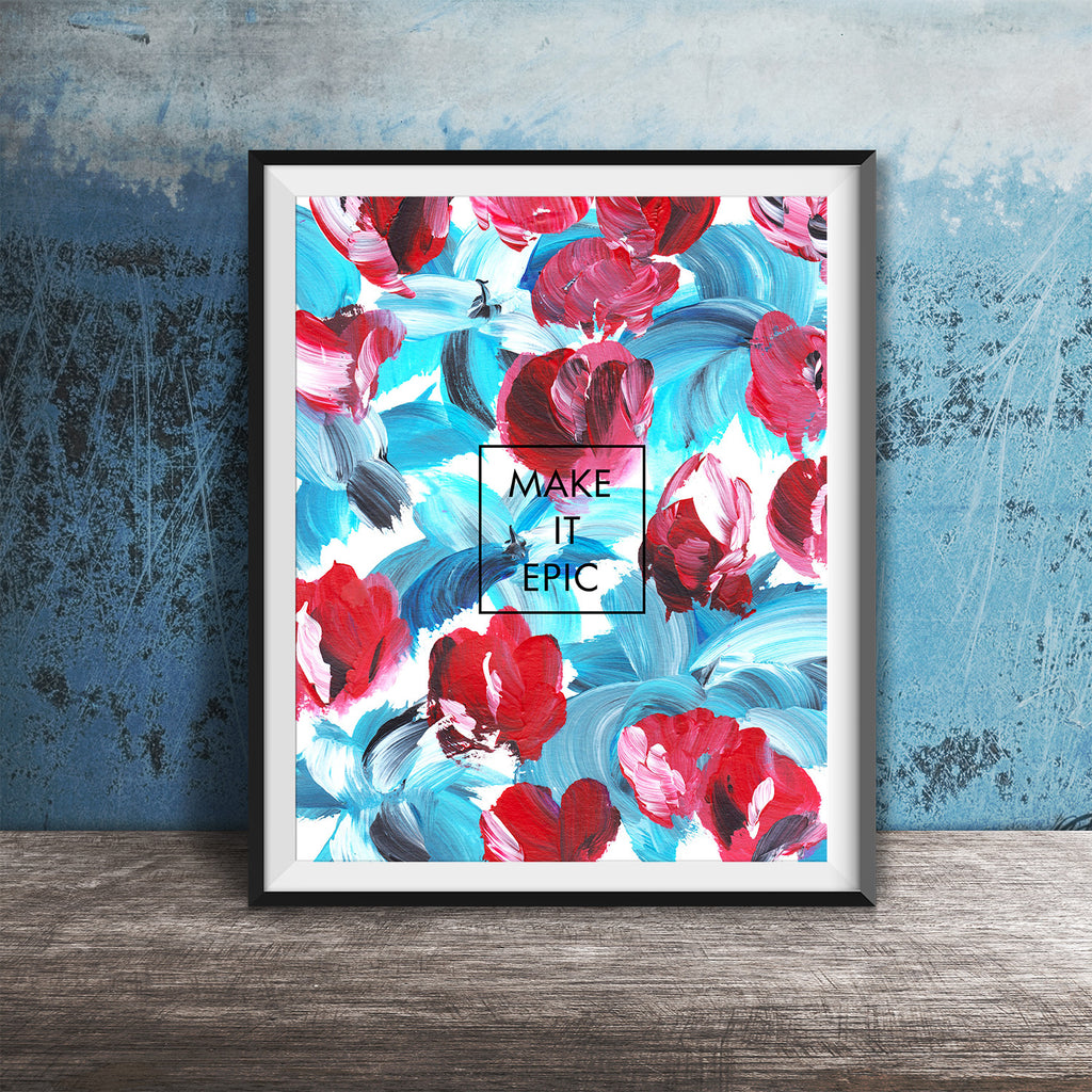 Floral Red and Blue Make It Epic Art Print