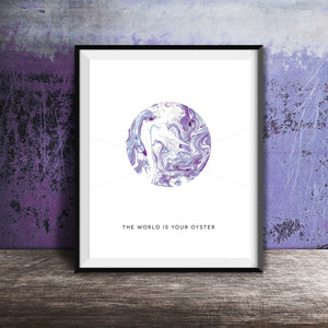 Art Print 8x10 Lavender Marble THE WORLD IS YOUR OYSTER