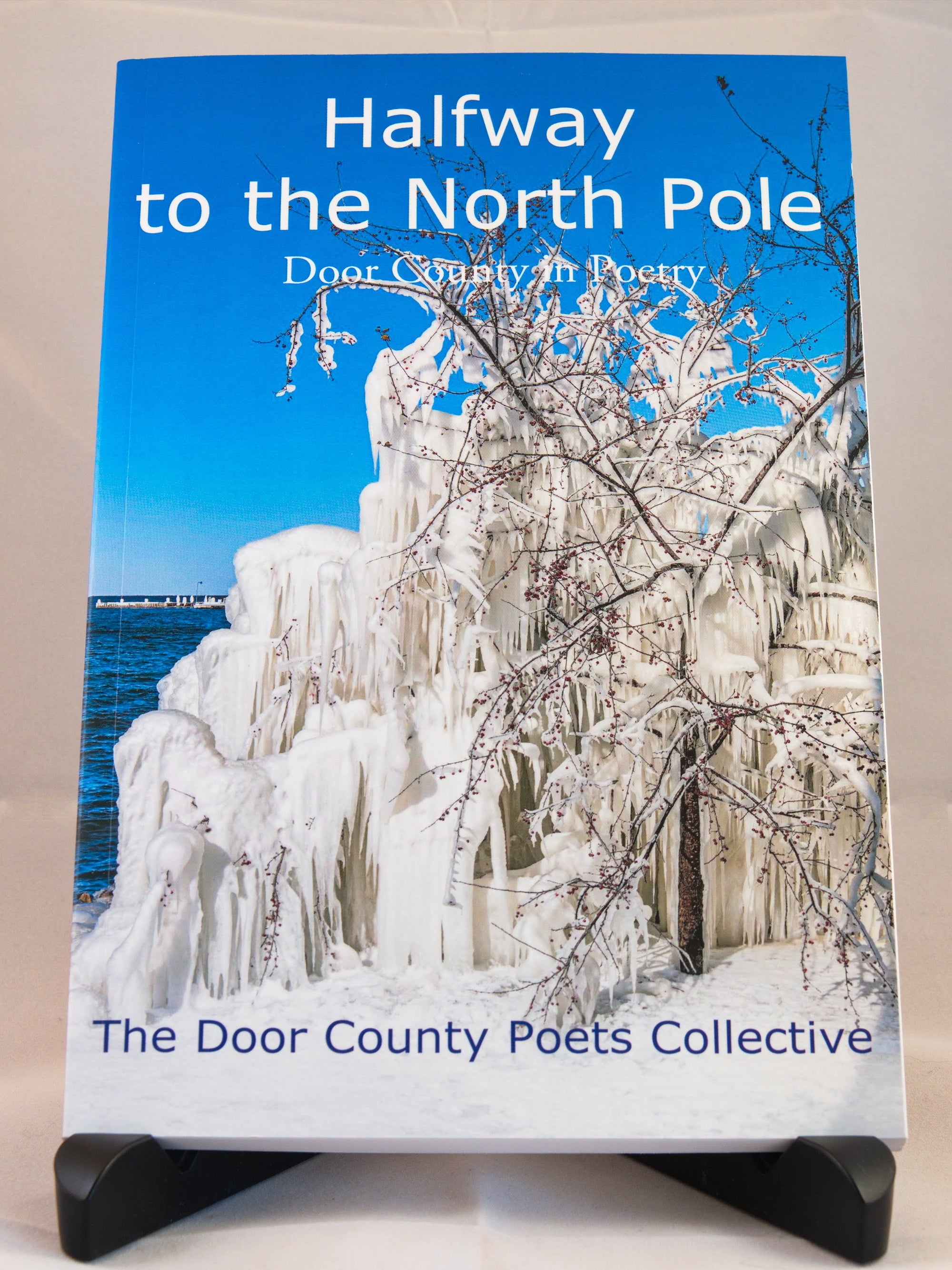 Halfway to the North Pole; Door County in Poetry by the Door County Poets Collective (IS)
