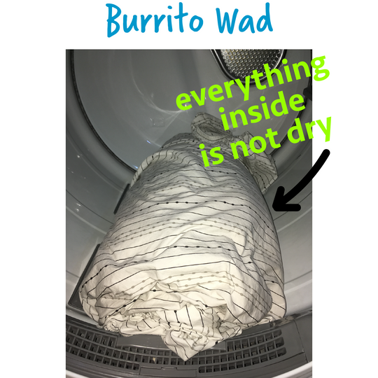 Burrito Wad where everything trapped inside is not dry