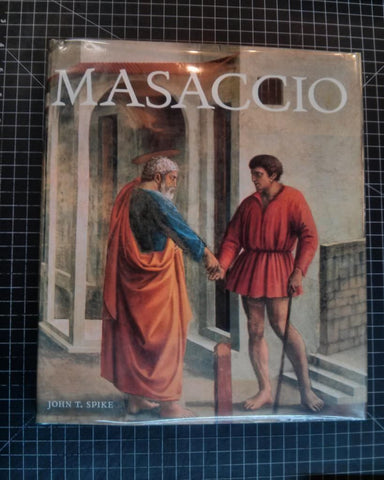 Masaccio by John T. Spike.