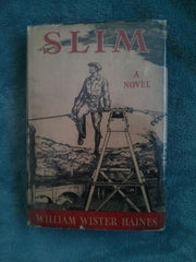 Slim by William Wister Haines. Robert Lawson Illustrator. First printing hardcover in Dust Jacket