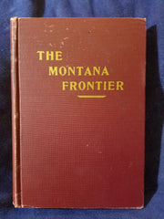 Montana Frontier by Merrill G. Burlingame. INSCRIBED BY BURLINGAME.