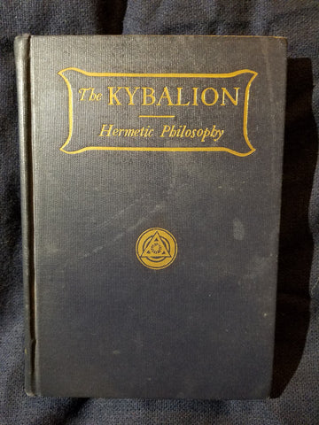 Kybalion: a Study of the Hermetic Philosophy of Ancient Egypt and Greece by Three Initiates 1908