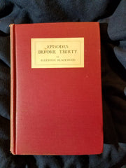 SIGNED BY ALGERNON BLACKWOOD. Episodes Before Thirty by Algernon Blackwood.