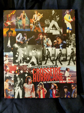 Crossfire, Hurricane - 25 Years of the Rolling Stones in the USA. Limited edition signed by Bob Gruen