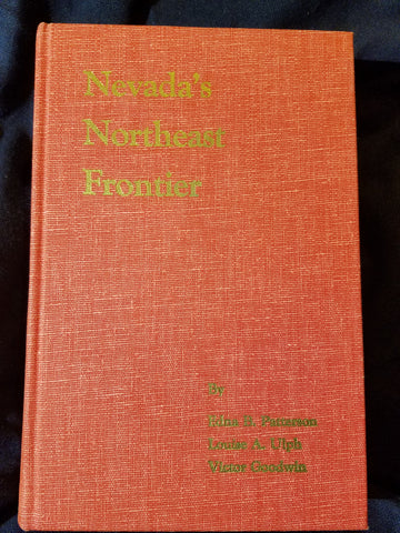 Nevada's Northeast Frontier by Edna Patterson, Louise Ulph, & Victor Goodwin