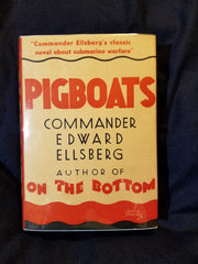 Pigboats by Commander Edward Ellsberg. Dodd, Mead & Company.