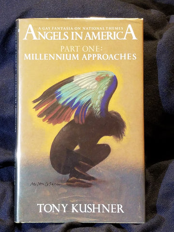 Angels In America Part 1: Millennium Approaches by Tony Kushner.  First Printing.