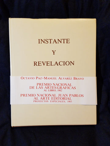 Instante y Revelación (Instant and Revelation) by Octavio Paz and Manuel Alvarez Bravo.Limited,  Signed by Bravo
