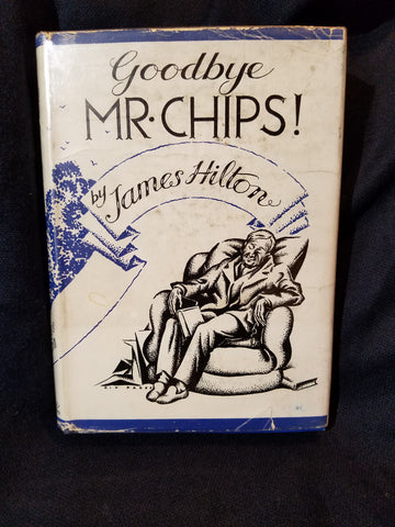 Goodbye Mr Chips! by James Hilton. First British printing