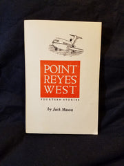 Point Reyes West: Fourteen Stories by Jack Mason