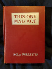 This One Mad Act by  Izola Forrester