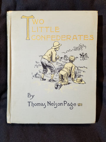Two Little Confederates by Thomas Nelson Page. INSCRIBED BY PAGE