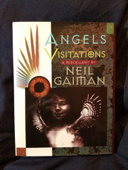 Angels and Visitations: A Miscellany by Neil Gaiman. #54 of 200 copies SIGNED BY NEIL GAIMAN AND THE EIGHT PARTICIPANT ARTISTS.