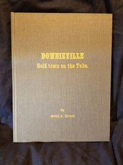 Downieville: Gold town on the Yuba by James J. Sinnott