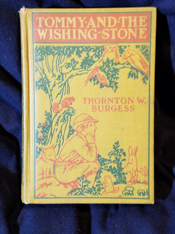 Tommy and the Wishing Stone by Thornton W. Burgess. First printing