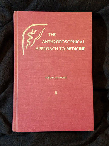 Anthroposophical Approach to Medicine, Vol. 2: An Outline of a Spiritual Scientifcally Oriented Medicine.