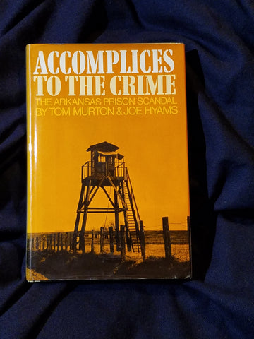 Accomplices to the Crime by Tom Murton & Joe Hyams. First Printing.  INSCRIBED.