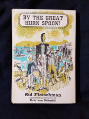 By the Great Horn Spoon! by Sid Fleischman.  INSCRIBED with a hand-drawn  cartoon