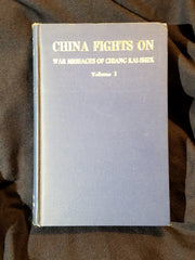 China Fights On by Chiang Kai-Shek. Volume one