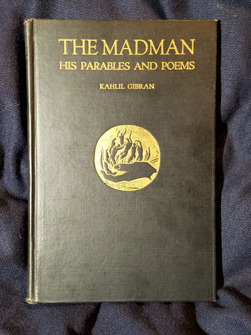 Madman His Parables and Poems by Kahlil Gibran. Sixth Printing, 1929
