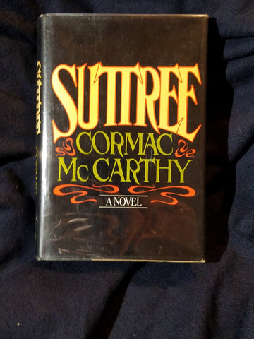 Suttree by Cormac McCarthy. First Edition, First Printing