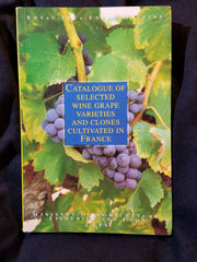 Catalogue of Selected Wine Grape Varieties and Certified Clones Cultivated in France.