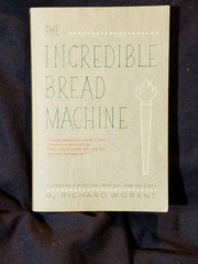 Incredible Bread Machine: A Study of Capitalism, Freedom-and the State by Richard W. Grant.  First Edition.