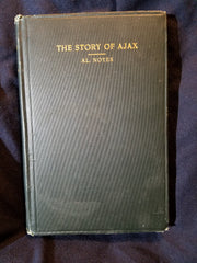 Story of Ajax - Life in the Big Hole Basin by Alva J. Noyes. Inscribed  First piublication.
