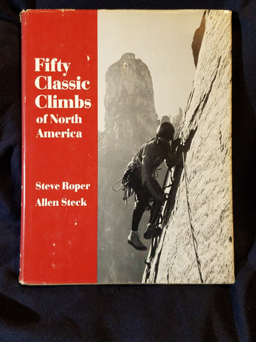 Fifty Classic Climbs of North America by Steve Roper and Allen Steck. Sierra Club Books. (1979) First printing