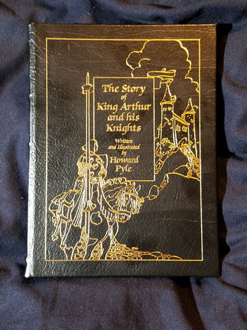 Story of King Arthur and His Knights by Howard Pyle. Easton Press. 1992.