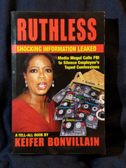 Ruthless: A Tell-All Book About Oprah Winfrey by Keifer Bonvillain