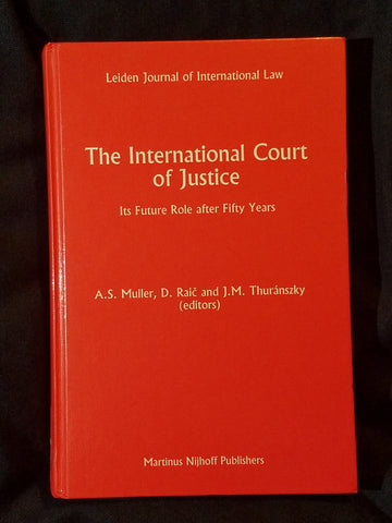 International Court of Justice: Its Future Role After Fifty Years