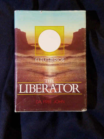 Liberator (Eleutherios) by Da Free John. Hardcover with dust jacket. First edition