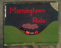 Morningtown Ride;  by Malvina Reynolds , Illustrator by Michael Leeman first printing in Dust Jacket