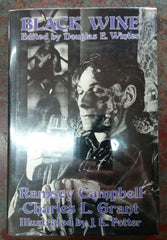 Black Wine by Ramsey Campbell and  Charles L. Grant. Edited by Douglas E. Winter. Illustrared by JK  Potter. Signed by all four
