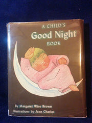 A Child's Good Night Book by Margaret Wise Brown. Illustrated by Jean Charlot. The scarce 1943 First printing with Dust Jacket and with scarce Wolo book plate.