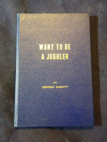 Want to be a Juggler by George DeMott