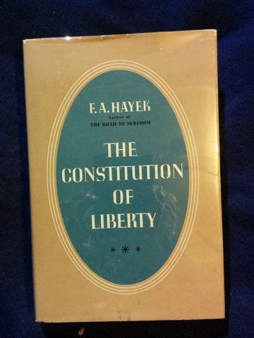Constitution of Liberty. F. a. Hayek.  FIRST EDITION