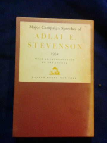 Major Campaign Speeches of Adlai E. Stevenson 1952. Limited numbered 399/1000 Signed by Stevenson.