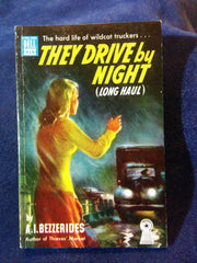 They Drive By Night (Long Hall) by A.I.( Albert Isaac) Bezzerides